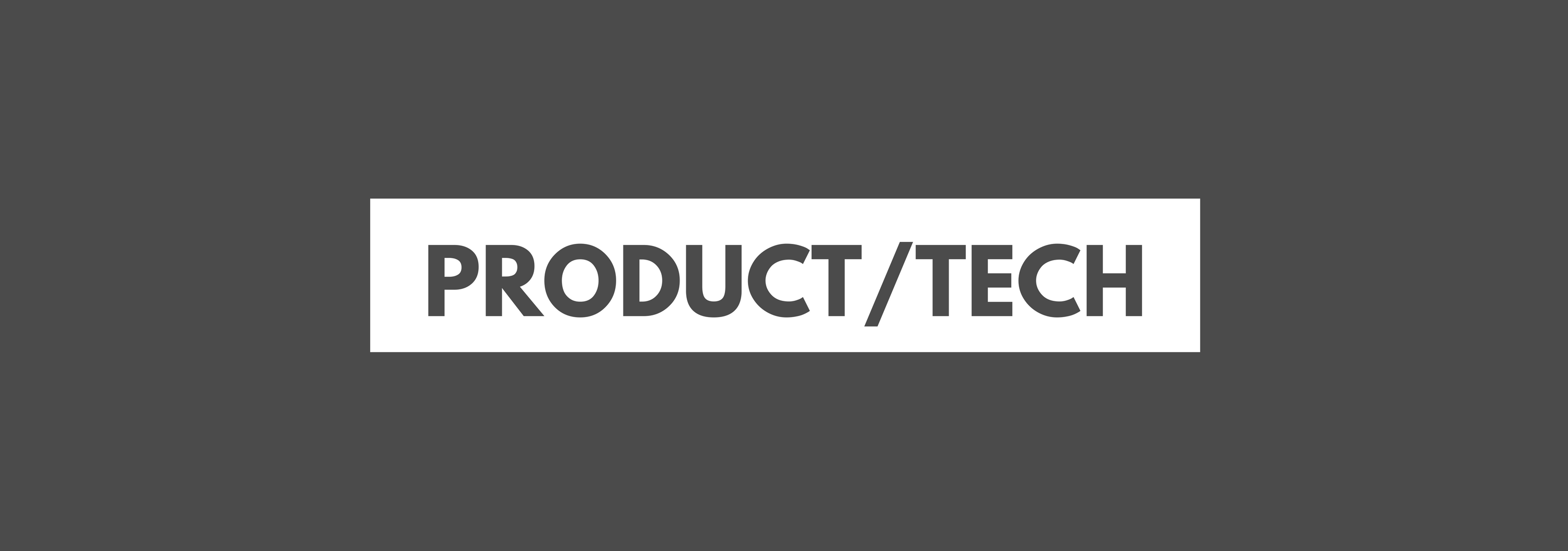 Product/Tech
