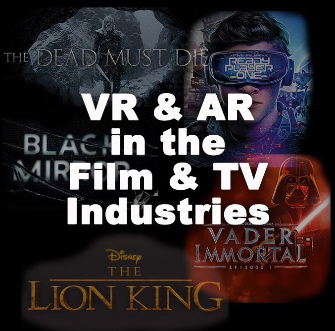 VR & AR: #TheNextEvolution in TV & Film