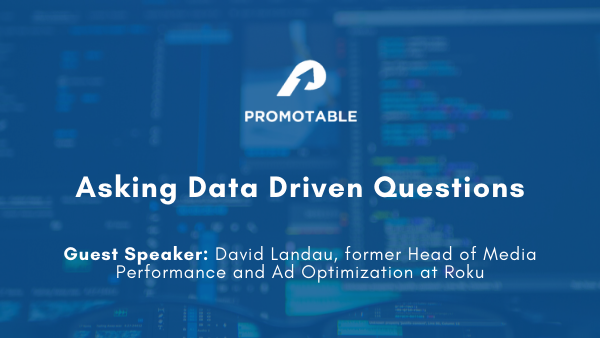 Roku's Fmr Head of Media Performance on Asking Data Driven Questions