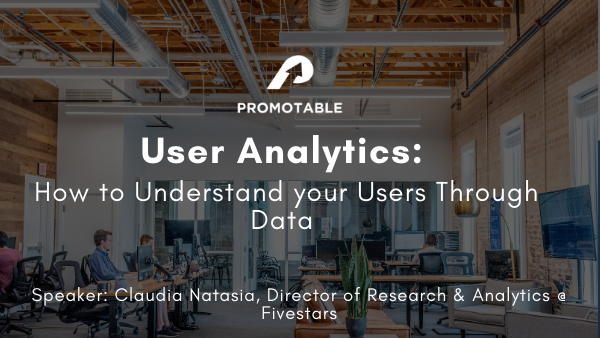 [VIRTUAL] User Analytics: How to Understand your Users Through Data