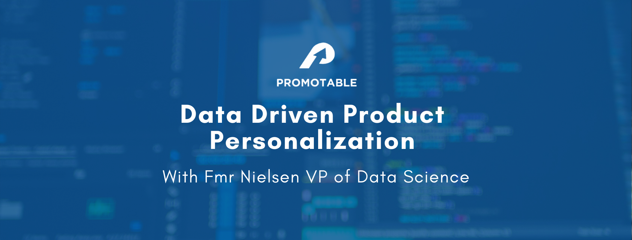 Data Driven Product Personalization with Fmr Nielsen VP of Data Science