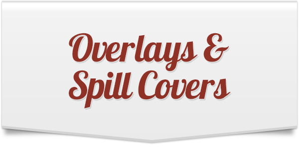 Spill Covers & Overlays