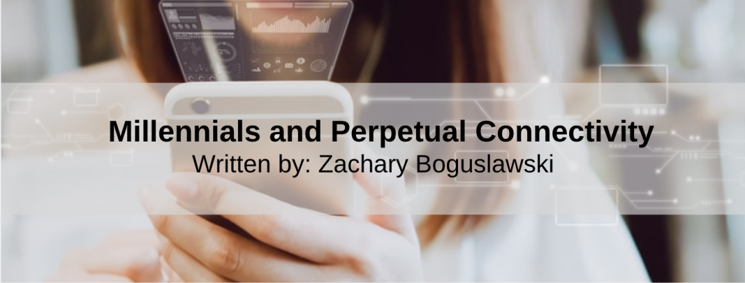 Millennials and Perpetual Connectivity