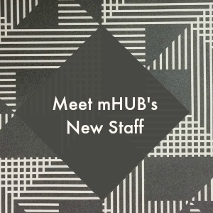 Meet mHUB's Growing Team
