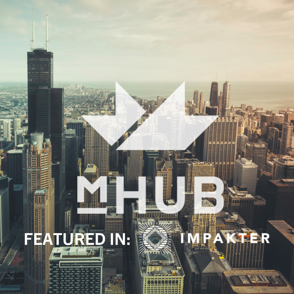 Impakter: mHUB Raises $15M to Innovate Chicago's Manufacturing Industry