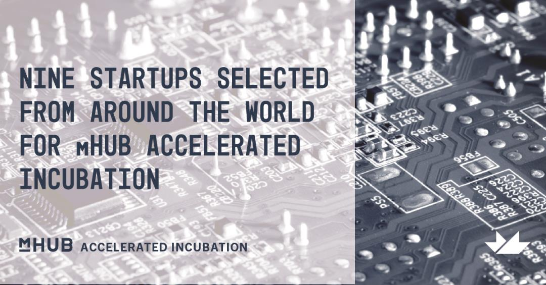 mHUB Selects Nine Startups from Around the World to Participate in Inaugural Cohort of Accelerator for Smart Manufacturing Hardtech Innovation