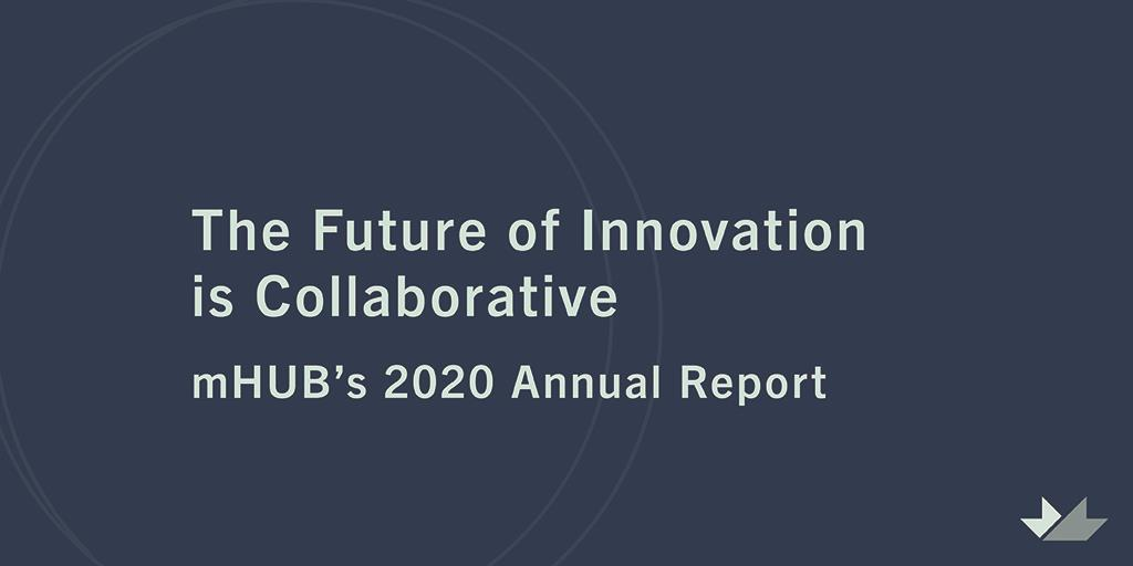 2020 mHUB Annual Report: The Future of Innovation is Collaborative