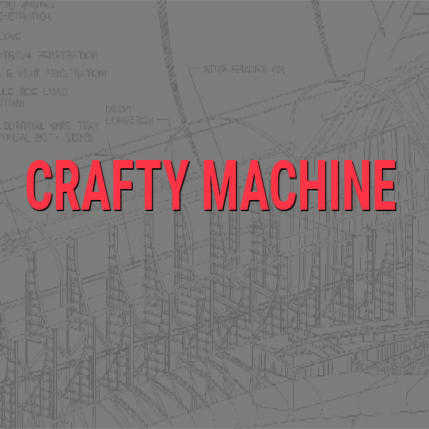 Crafty Machine