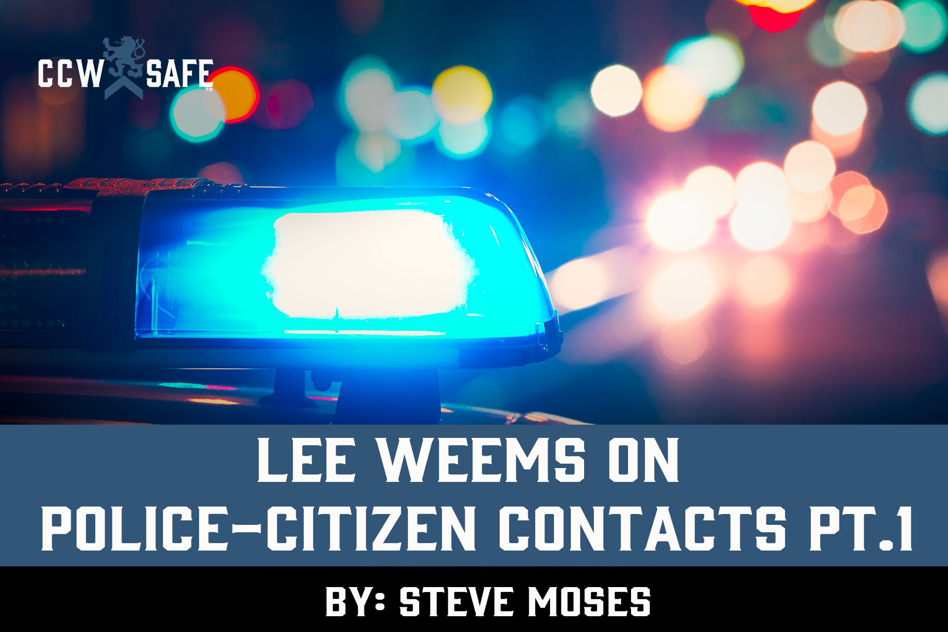 LEE WEEMS ON POLICE-CITIZEN CONTACTS PT.1