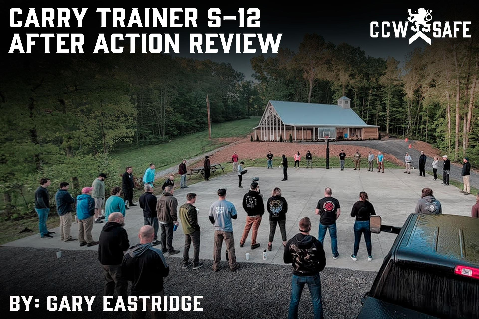 Carry Trainer S-12 After Action Review