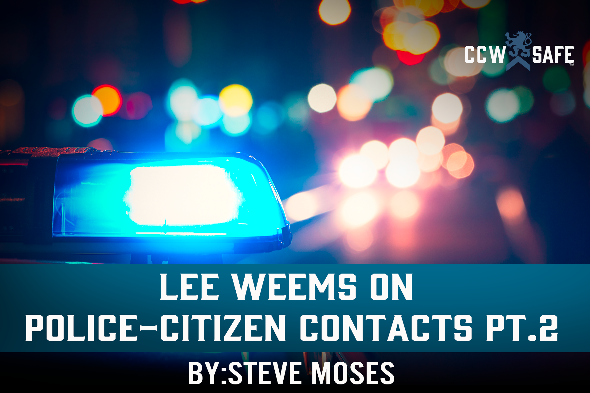 LEE WEEMS ON POLICE-CITIZEN CONTACTS PT.2