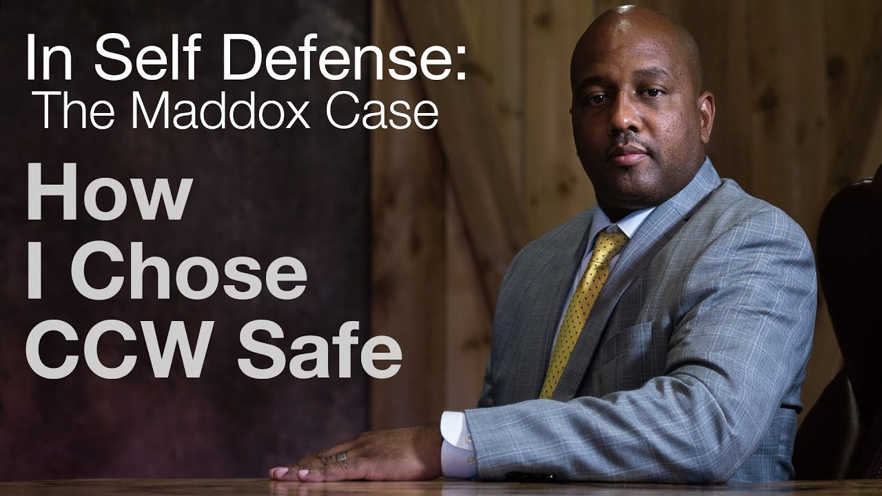 In Self Defense: The Maddox Case- How and Why I Chose CCW Safe