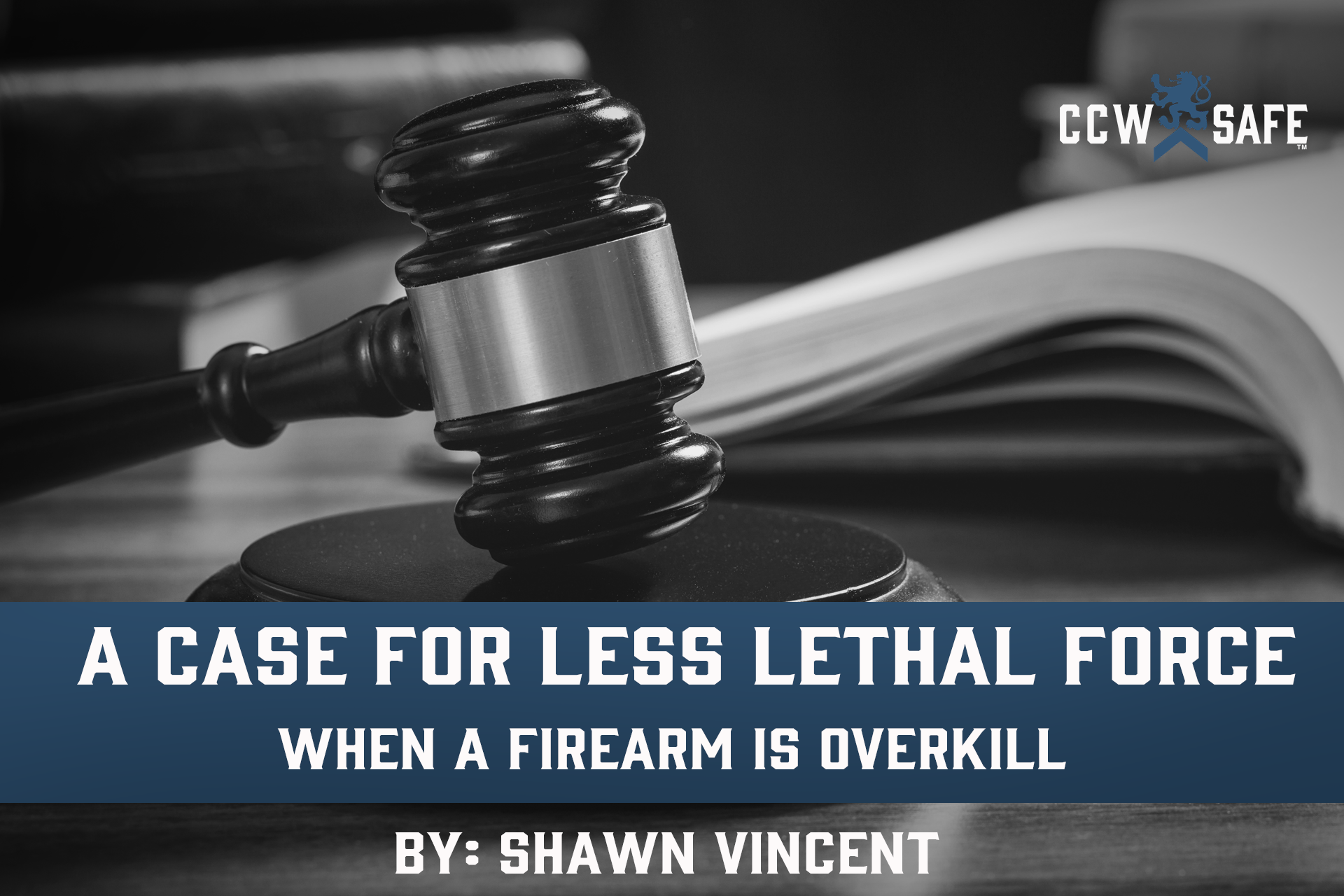 A Case for Less Lethal Force: When a firearm is overkill