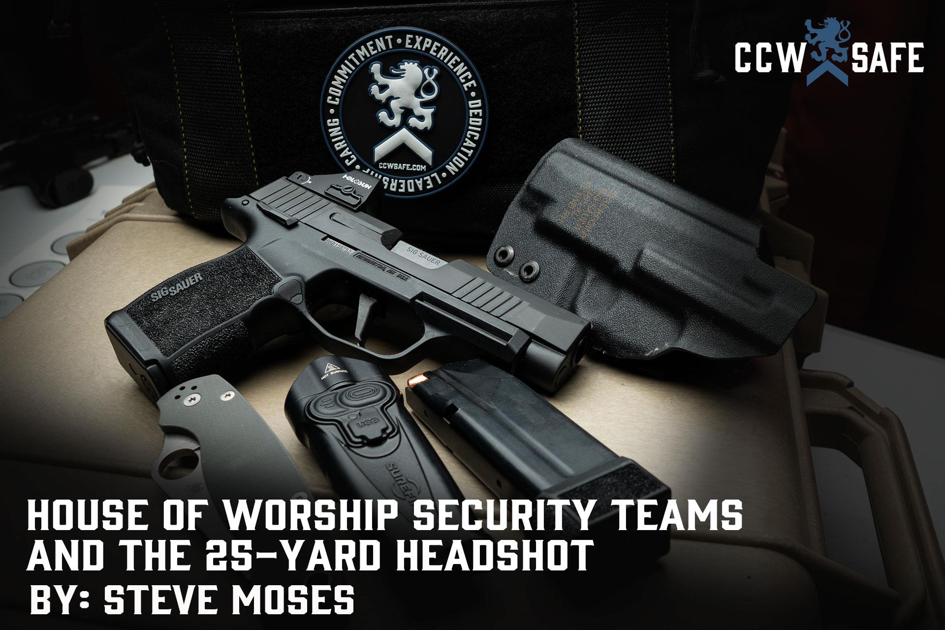 HOUSE OF WORSHIP SECURITY TEAMS AND THE 25-YARD HEADSHOT