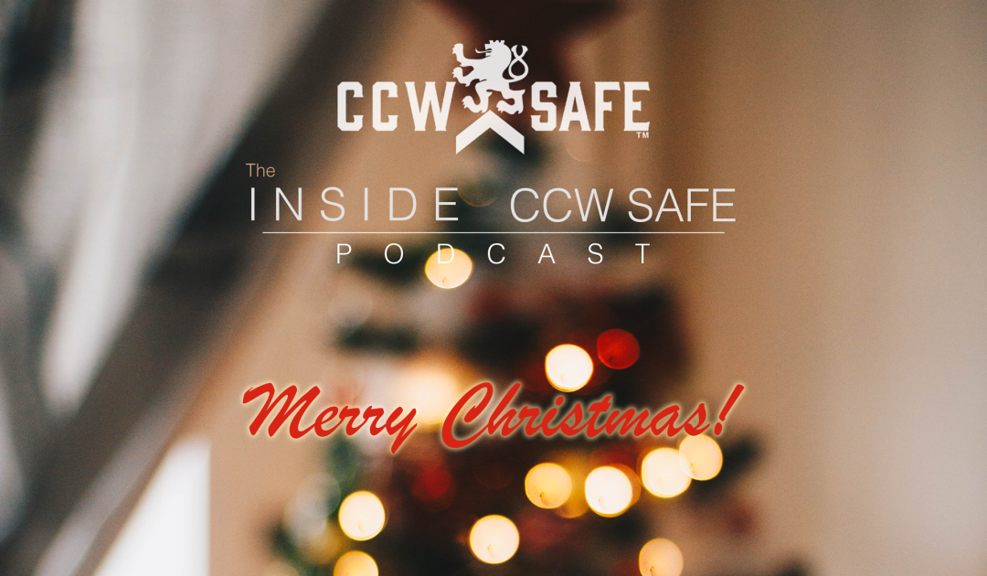 Inside CCW Safe Podcast: Episode 16- Merry Christmas & 7 Tips to Avoid A Deadly Encounter