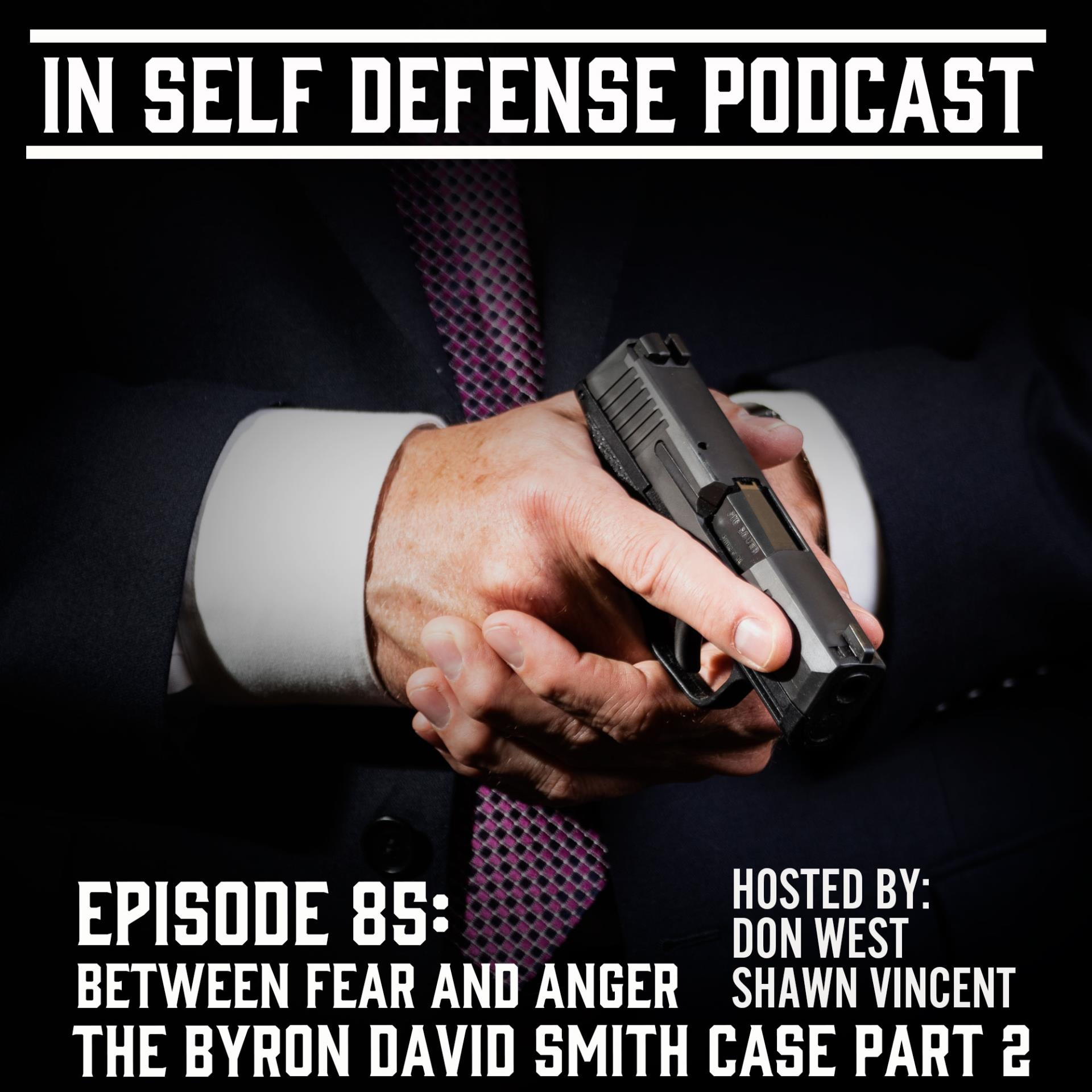 In Self Defense - Episode 85: Between Fear and Anger The Byron David Smith Case Part 2