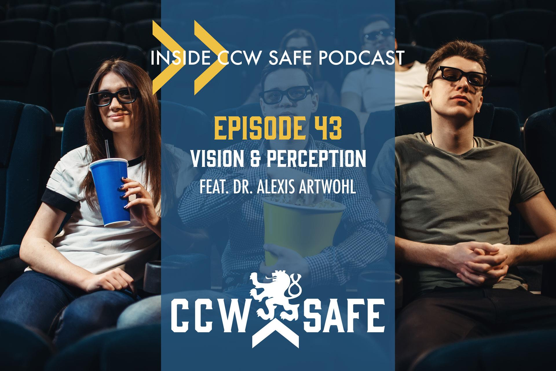 Inside CCW Safe Podcast-Episode 43: Vision and Perception feat. Dr. Alexis Artwohl