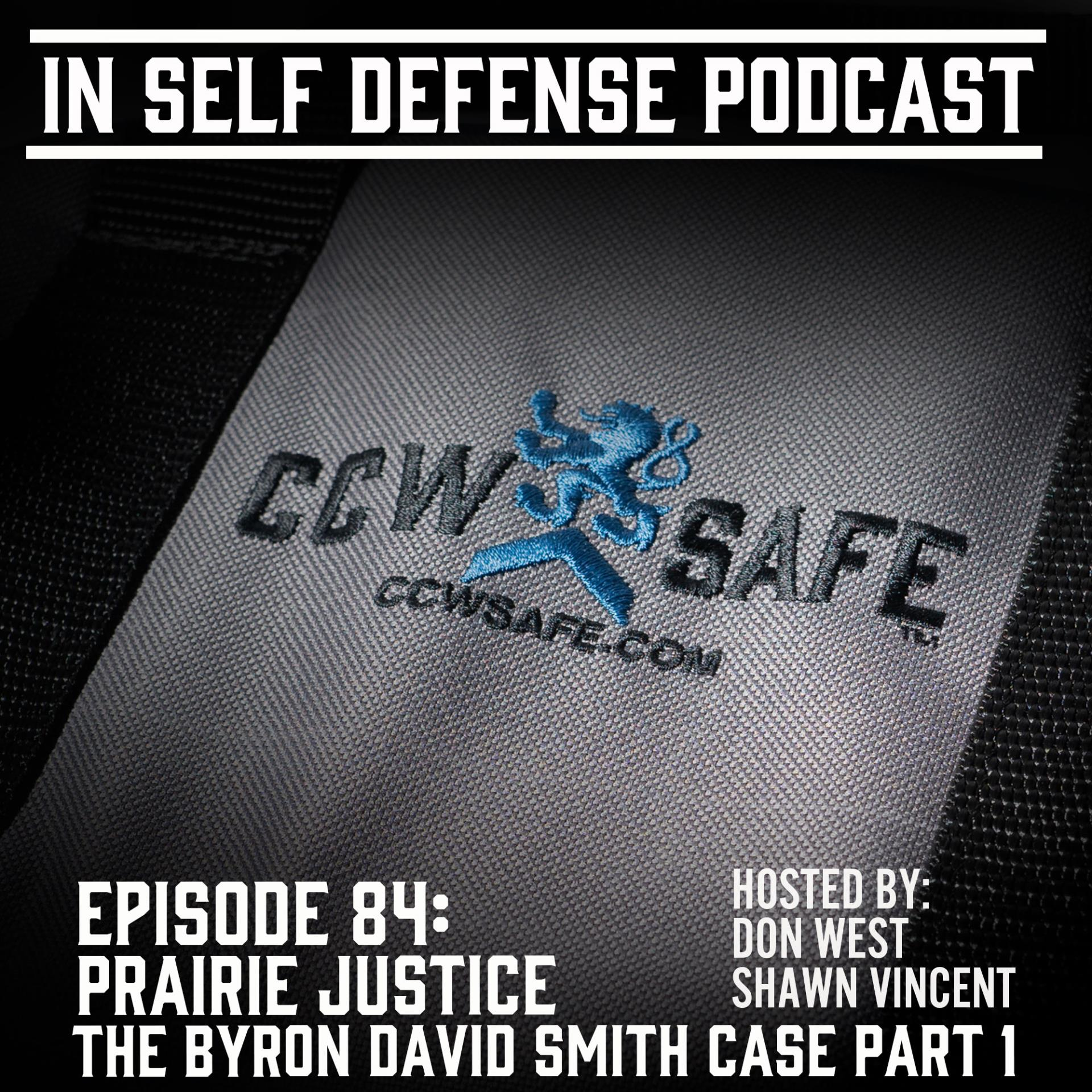 In Self Defense - Episode 84:  Prairie Justice The Byron David Smith Case Part 1