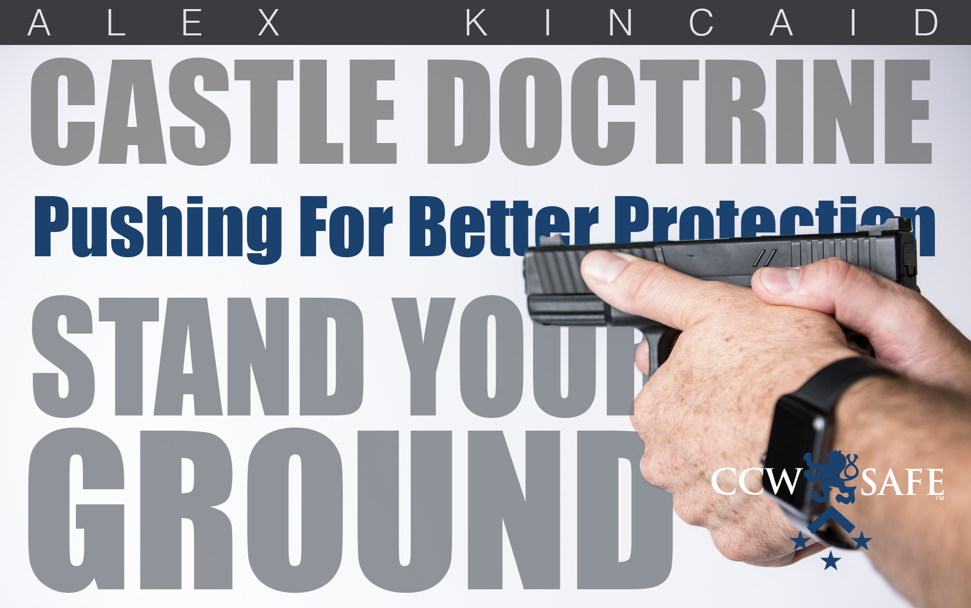 Stand Your Ground & Castle Doctrine Laws:  Pushing for Better Protection
