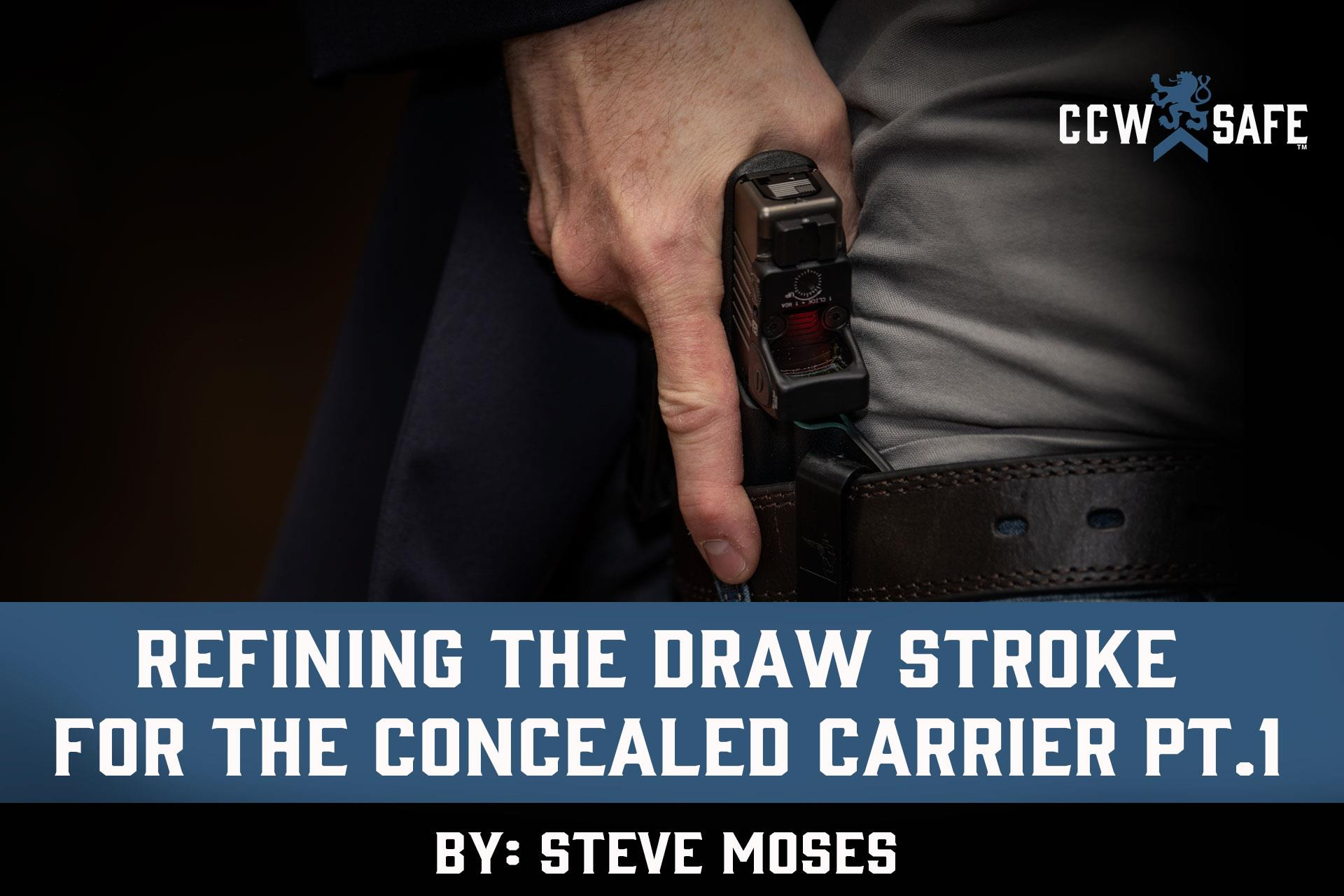 REFINING THE DRAW STROKE FOR THE CONCEALED CARRIER PT.1