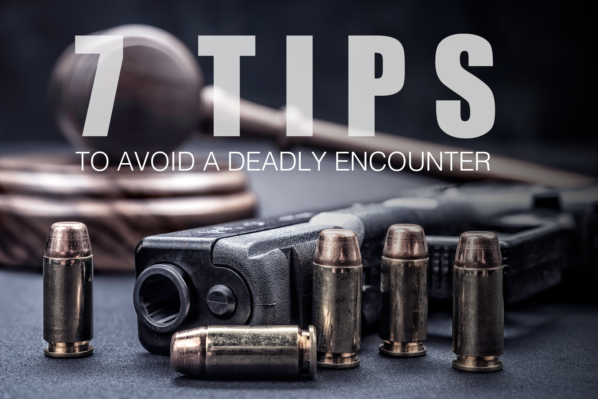 7 Tips To Prevent a Deadly Encounter