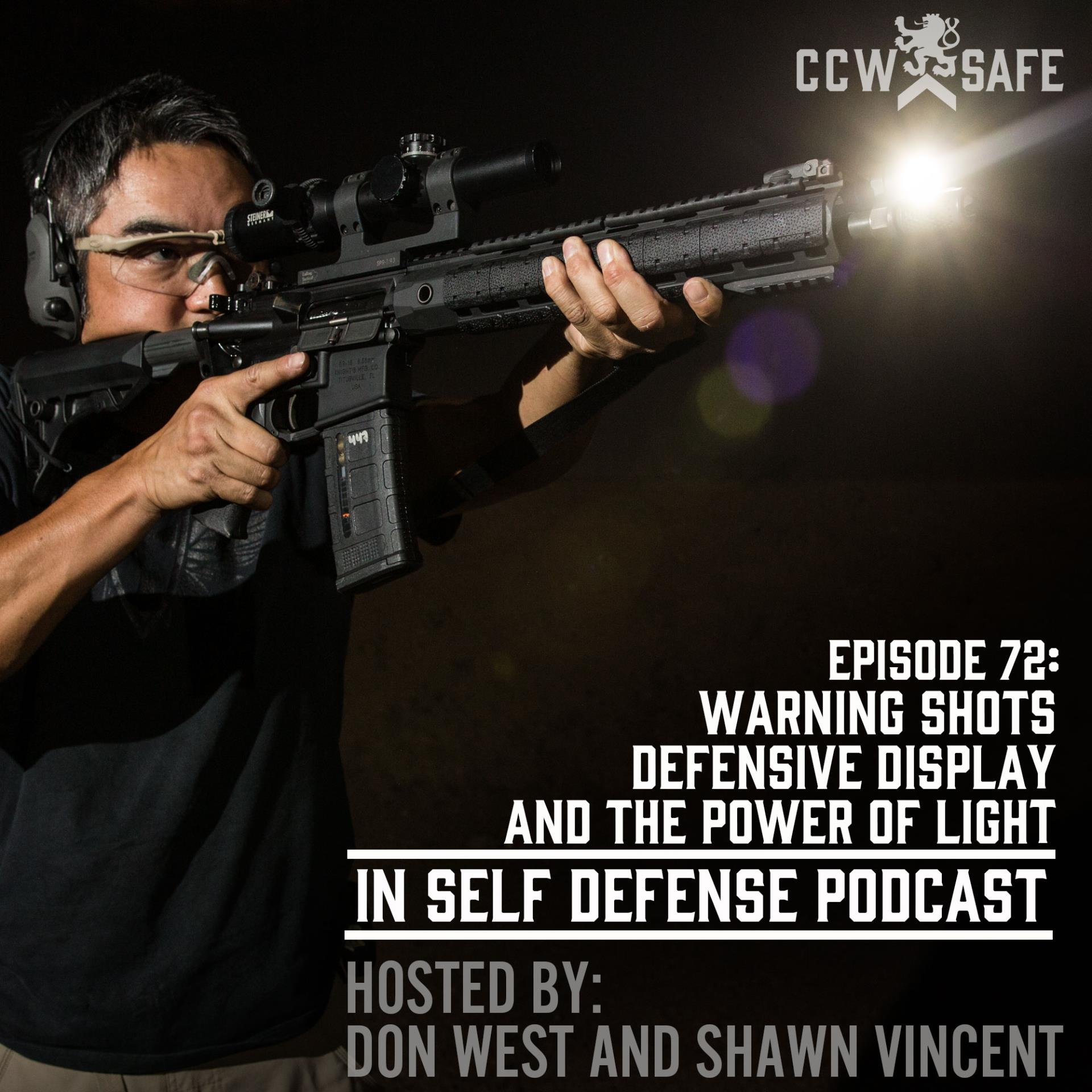 In Self Defense - Episode 72: Warning Shots, Defensive Display, and the Power of Light