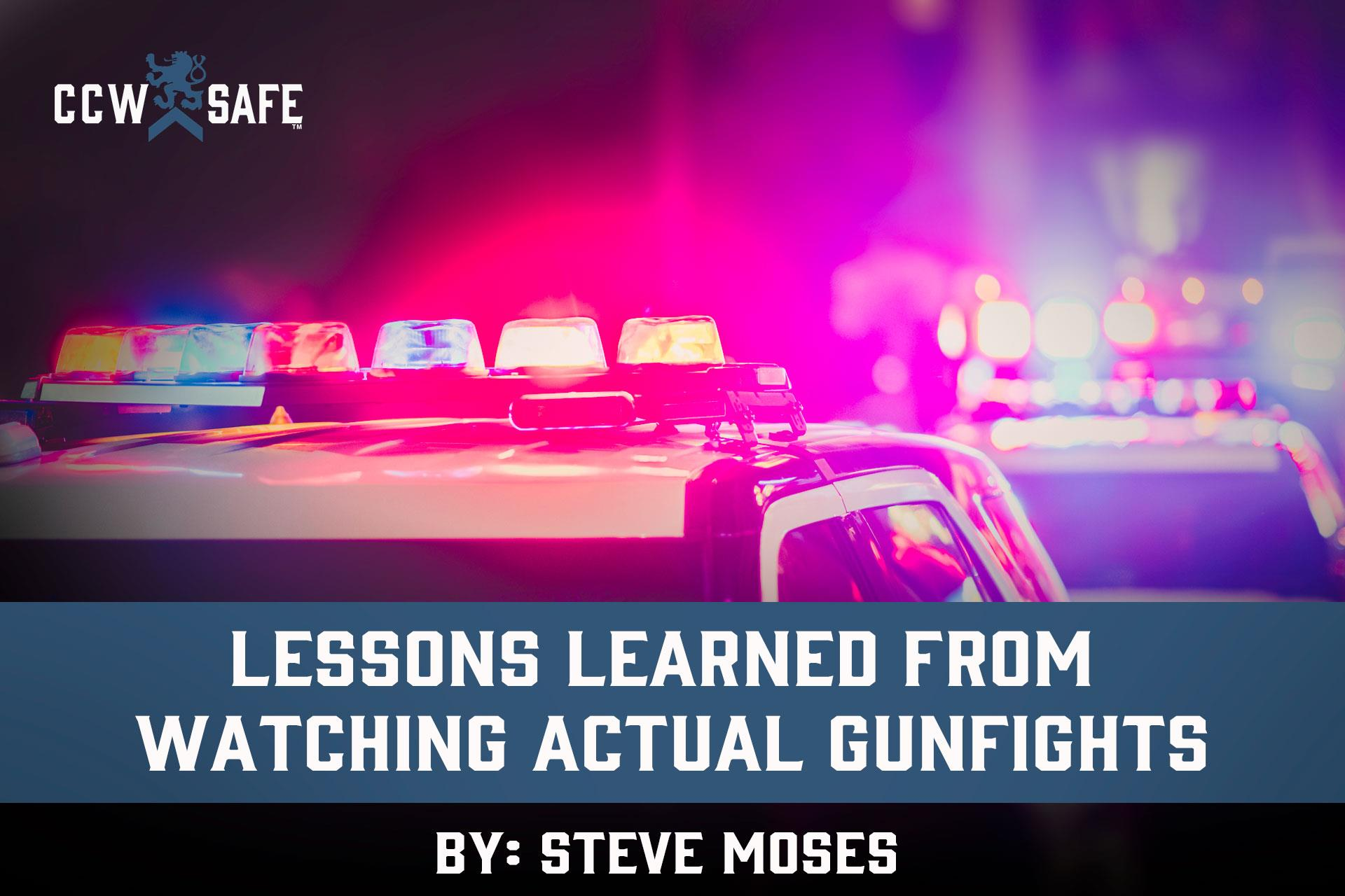 LESSONS LEARNED FROM WATCHING ACTUAL GUNFIGHTS