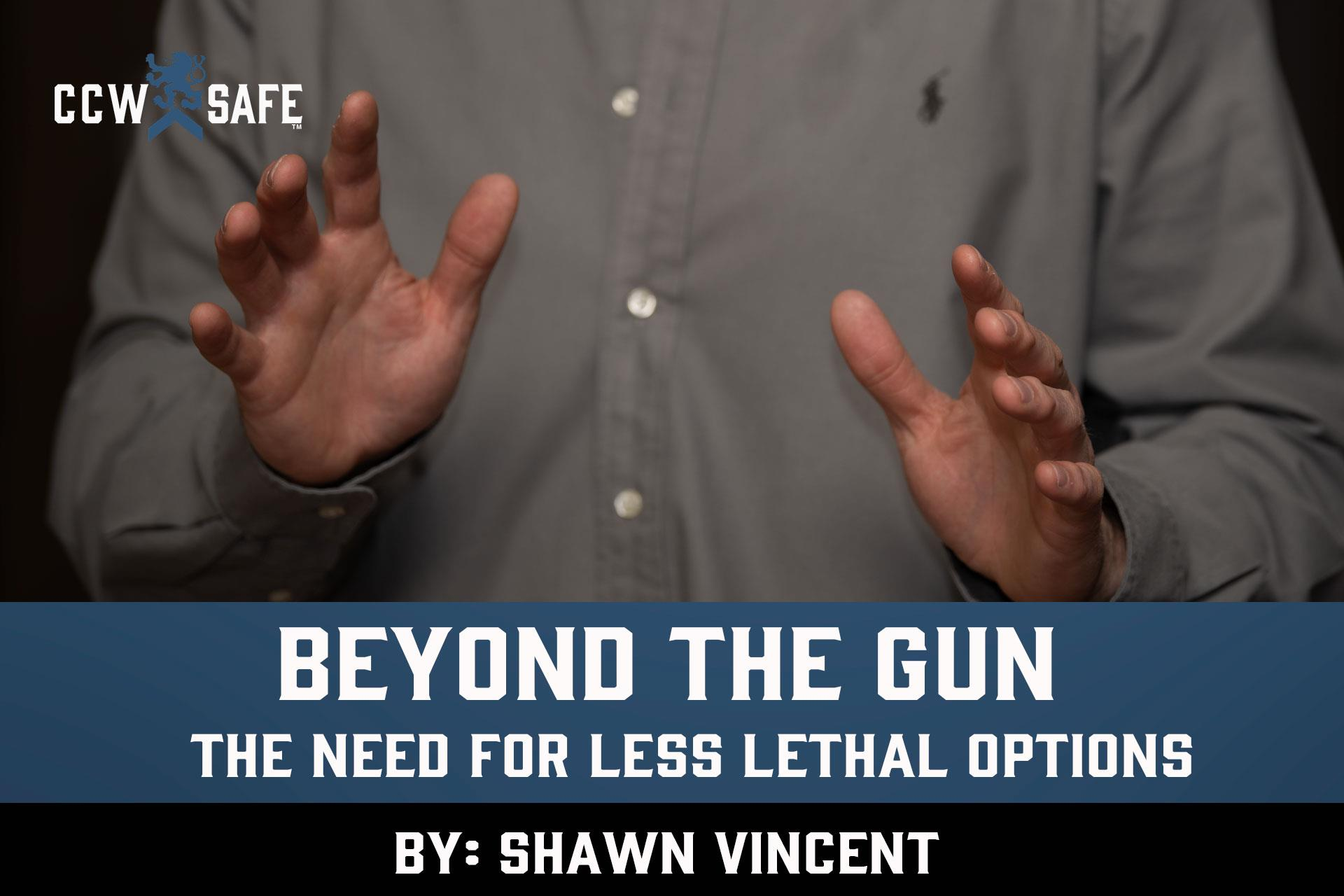 Beyond the Gun: The need for less lethal options