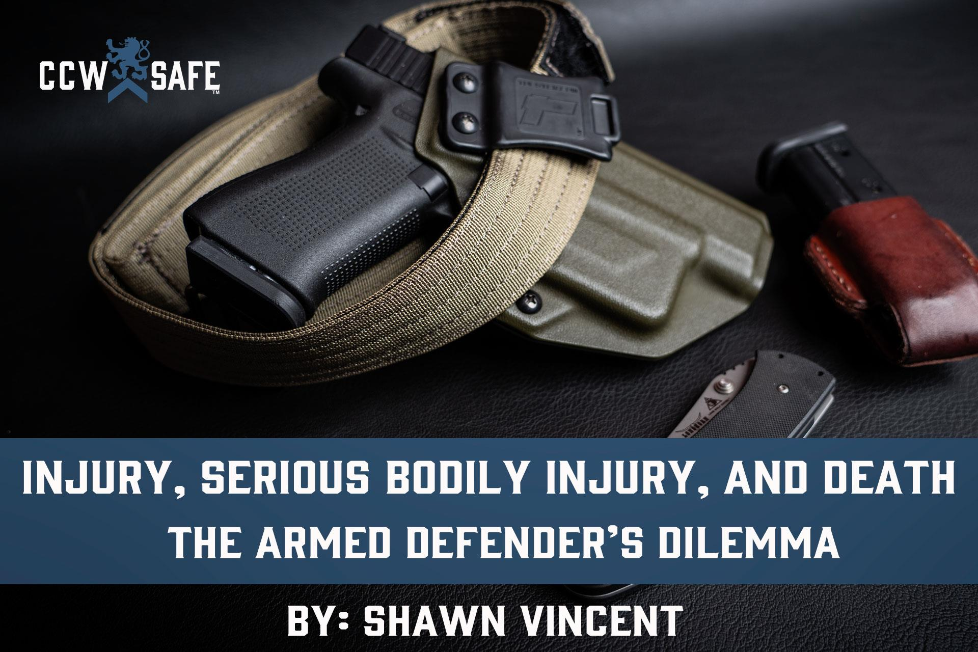 Injury, Serious Bodily Injury, and Death The armed defender's dilemma