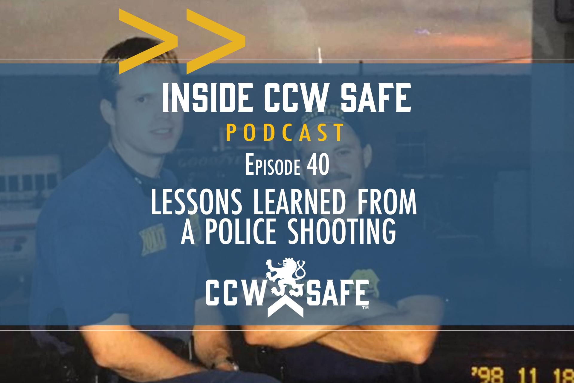 Inside CCW Safe Podcast-Episode 40: Lessons Learned From A Police Shooting