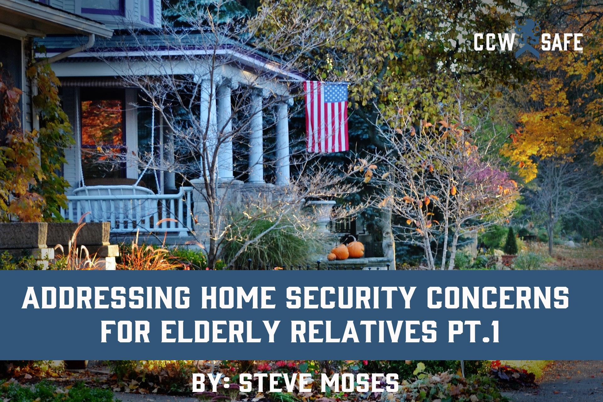 ADDRESSING HOME SECURITY CONCERNS FOR ELDERLY RELATIVES PT.1