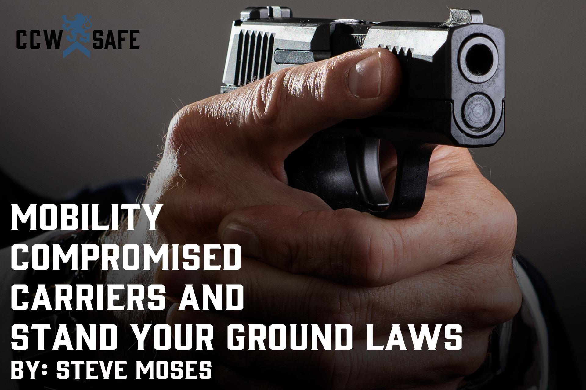 Mobility Compromised Carriers and Stand Your Ground Laws
