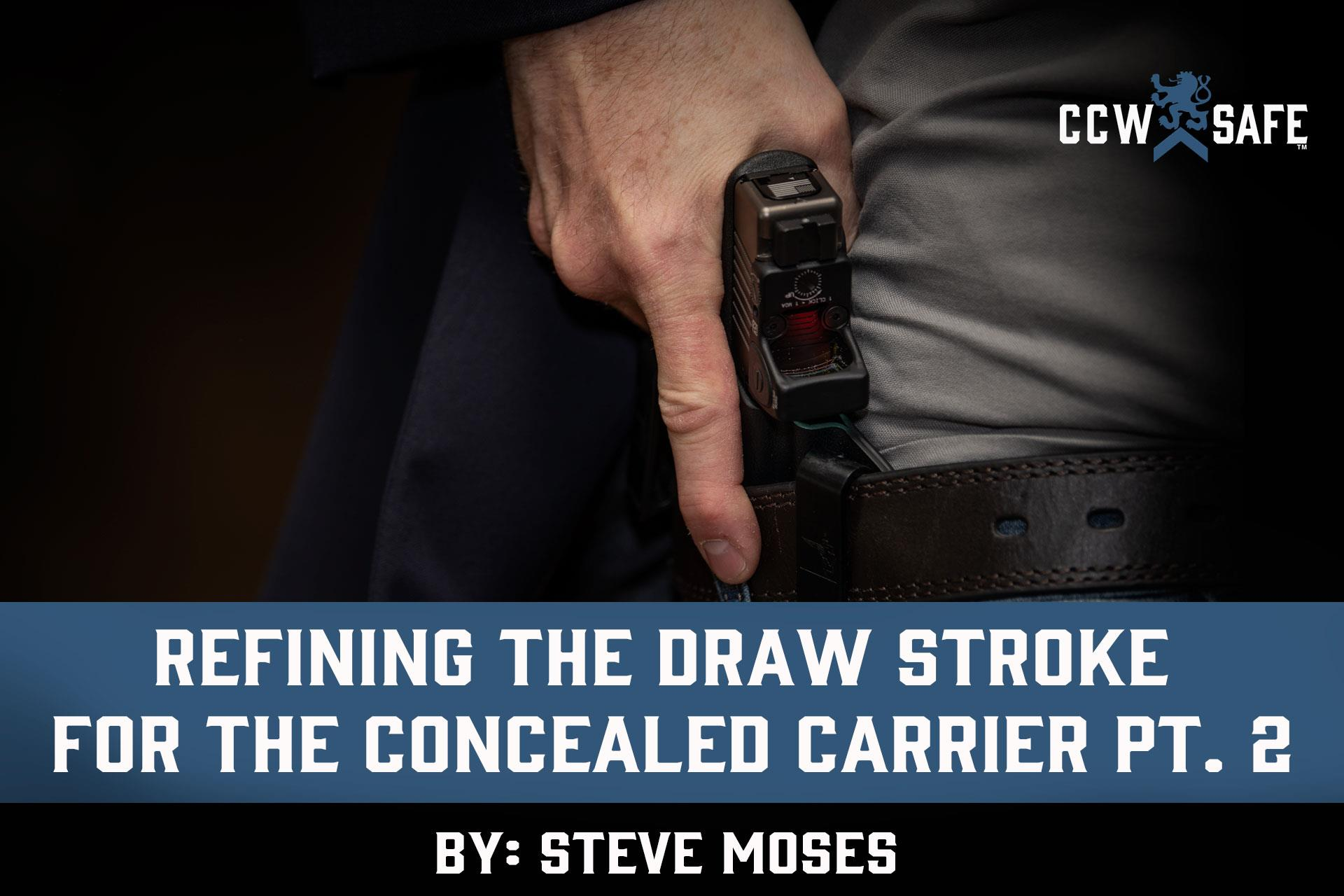 REFINING THE DRAW STROKE FOR THE CONCEALED CARRIER PT.2