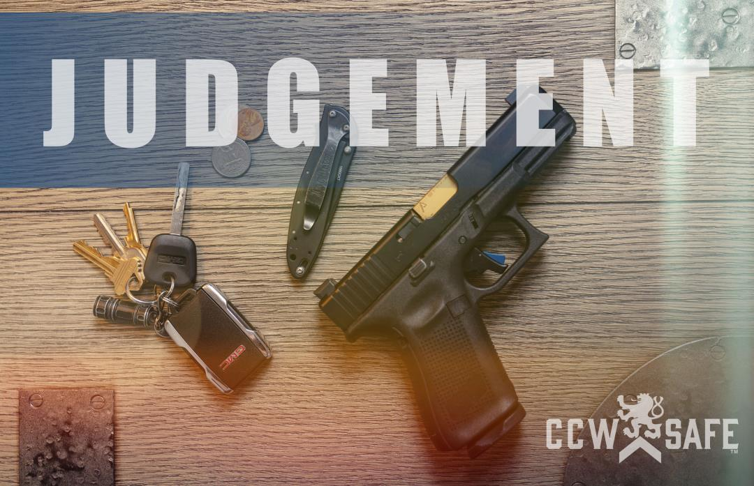 The Four Principals of Concealed Carry Commitment- Part 4: Judgement