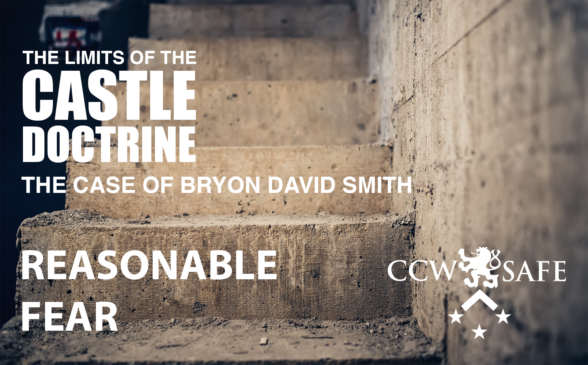 The Limits of the Castle Doctrine- The Byron David Smith Case- Reasonable Fear