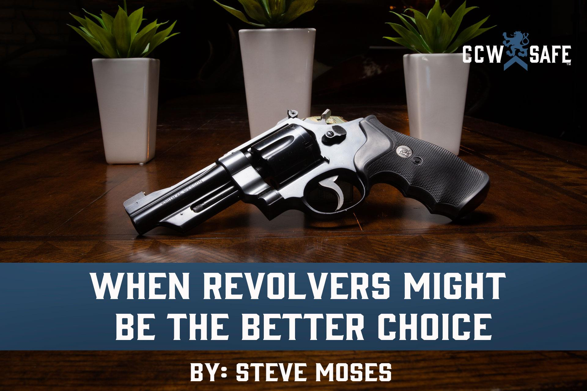 WHEN REVOLVERS MIGHT BE THE BETTER CHOICE