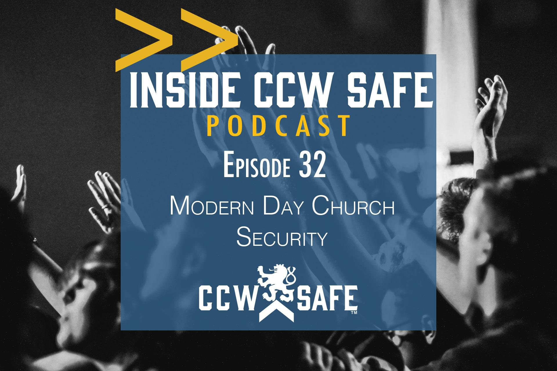 Inside CCW Safe Podcast-Episode 31: Modern Day Church Security