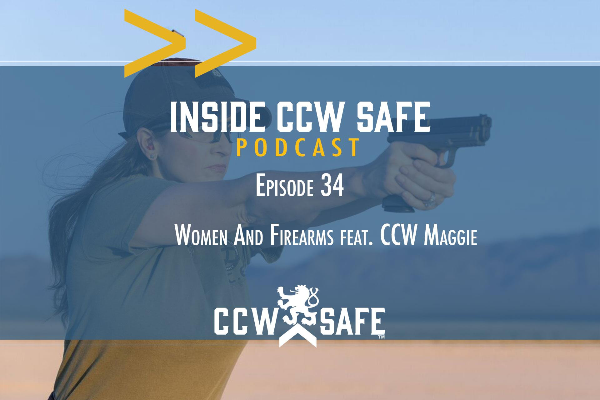 Inside CCW Safe Podcast-Episode 34: Women and Firearms feat. CCW Maggie