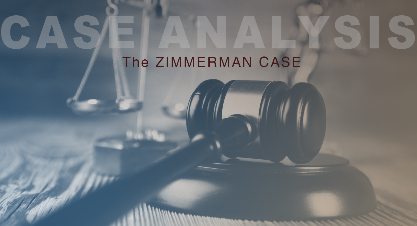 Legal Case Analysis: The Zimmerman Case- Introduction of the Facts