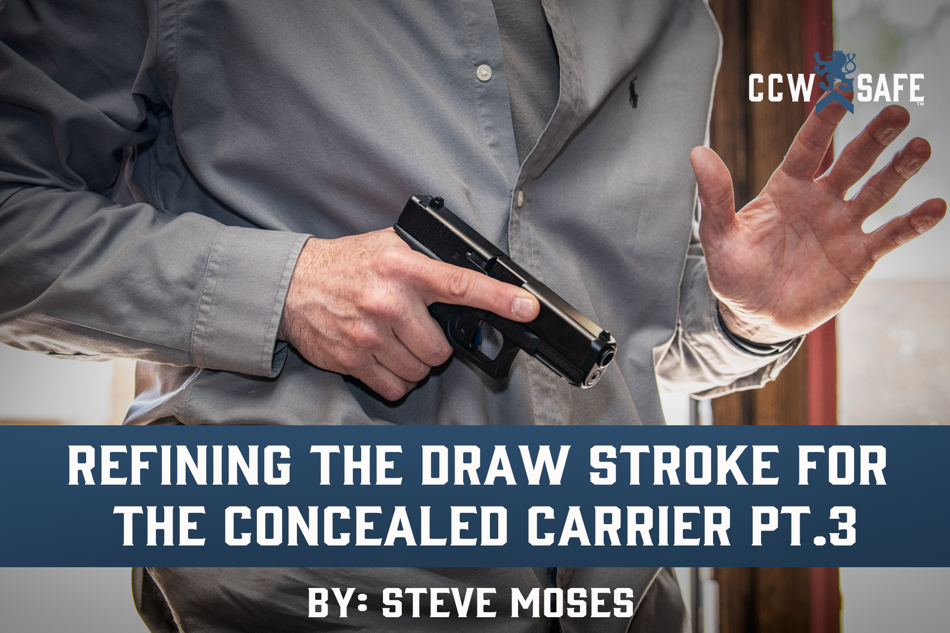 REFINING THE DRAW STROKE FOR THE CONCEALED CARRIER PT.3