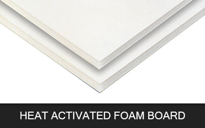 Heat Activated Foam Board