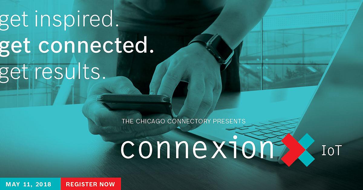 """Chicago Connectory Announces """"Connexion IoT"""" Event"""