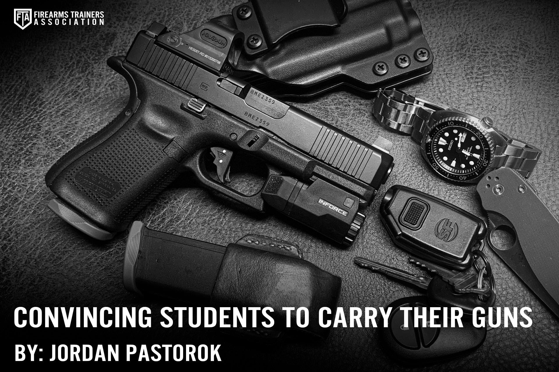 CONVINCING STUDENTS TO CARRY THEIR GUNS