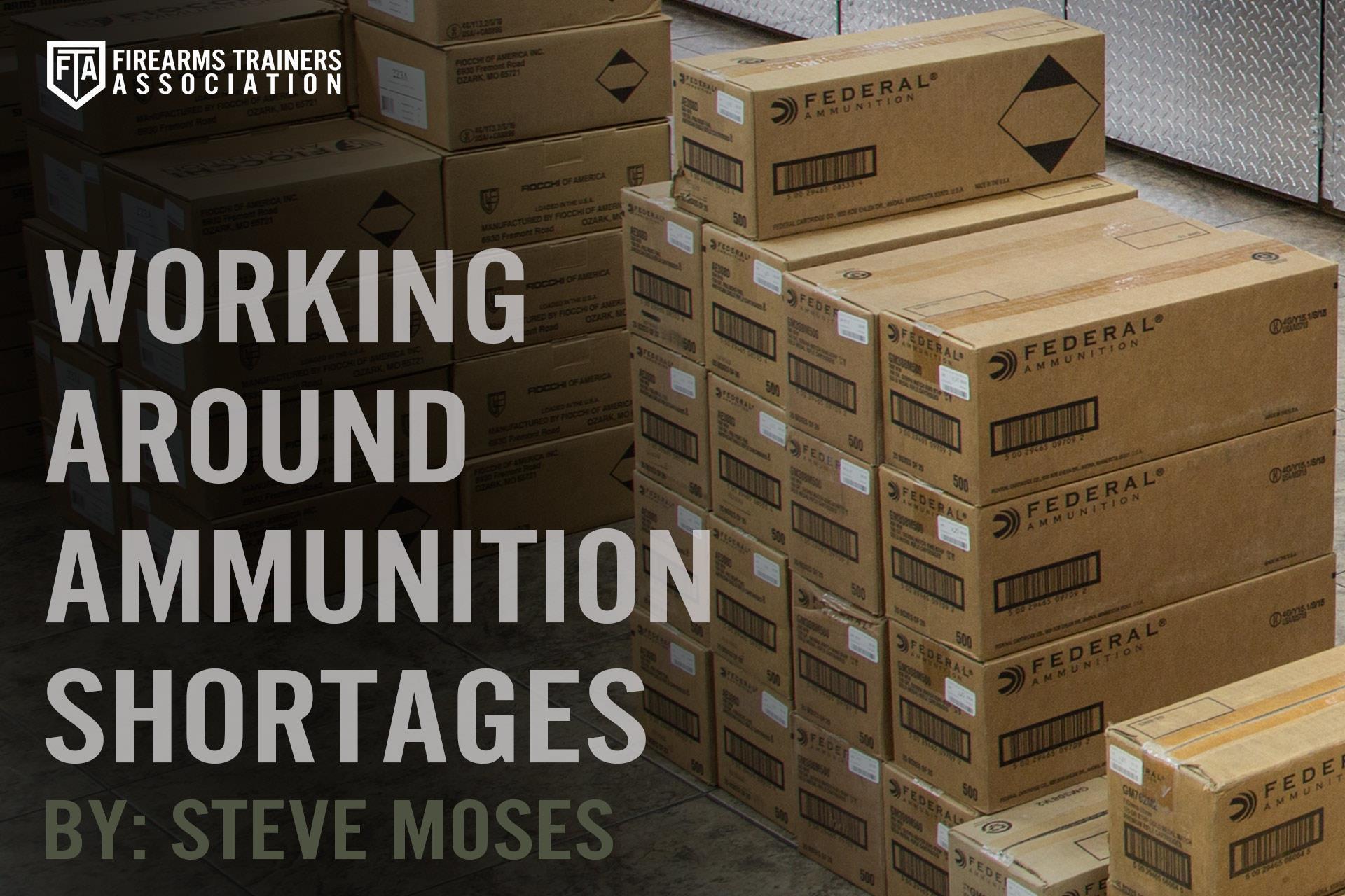 WORKING AROUND AMMUNITION SHORTAGES
