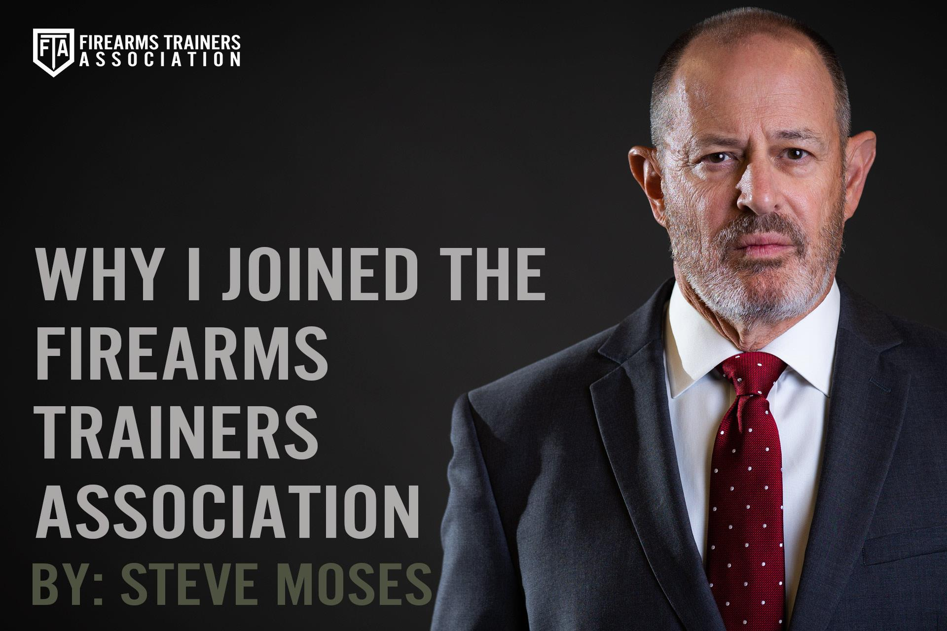 WHY I JOINED THE FIREARMS TRAINERS ASSOCIATION