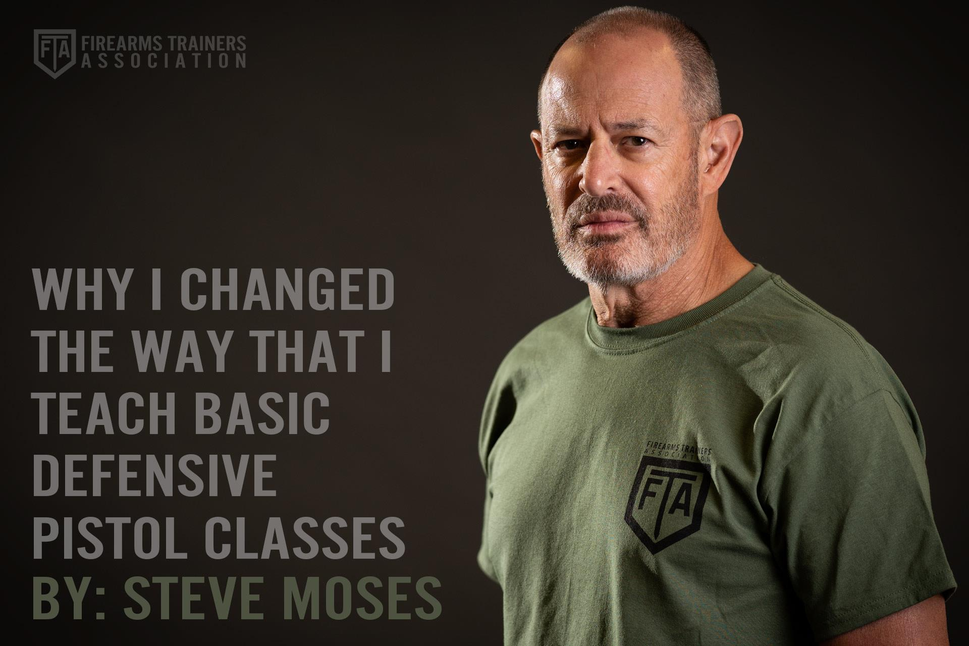 WHY I CHANGED THE WAY THAT I TEACH BASIC DEFENSIVE PISTOL CLASSES