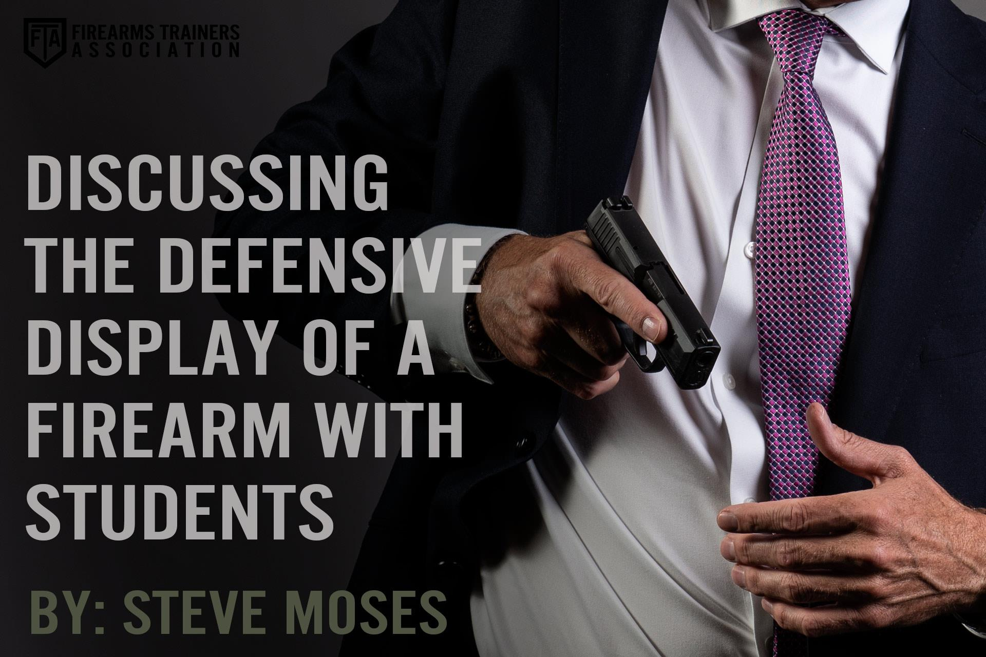DISCUSSING THE DEFENSIVE DISPLAY OF A FIREARM WITH STUDENTS