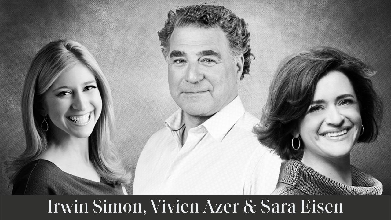 Irwin Simon, Vivien Azer & Sara Eisen