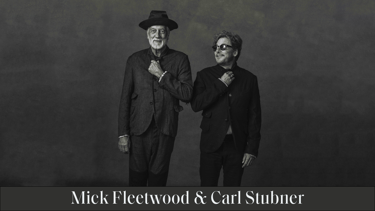 Mick Fleetwood & Carl Stubner