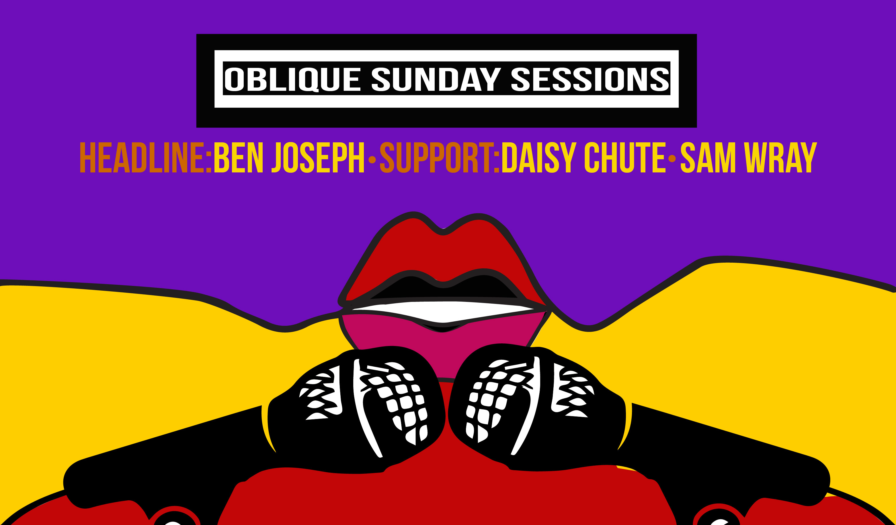 Oblique Sunday Sessions w/ Ben Joseph